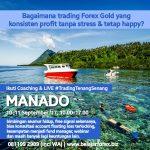 Pelatihan Forex Gold Trading Manado, Sulawesi Utara dan Sekitarnya